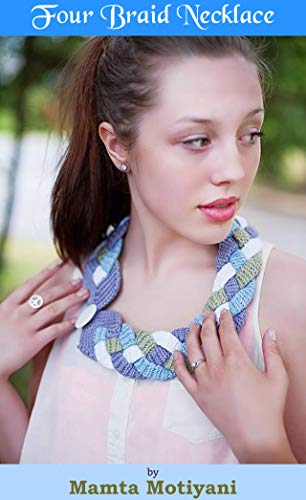 Four Braid Necklace | Crochet Pattern: A Designer Jewelry For .