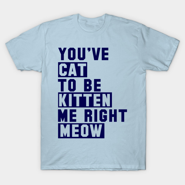 Funny T Shirt Designs for Cat Lovers - Cat Lovers Clothing - T .