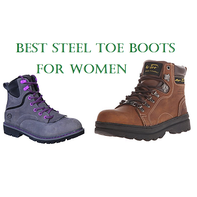 The Top 15 Best Steel Toe Boots For Women in 20