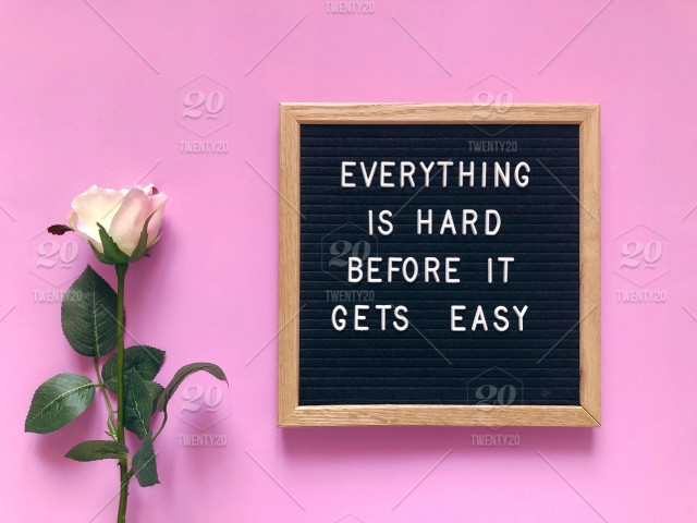 Everything is hard before it gets easy. Quote. Quotes. Pinkish .